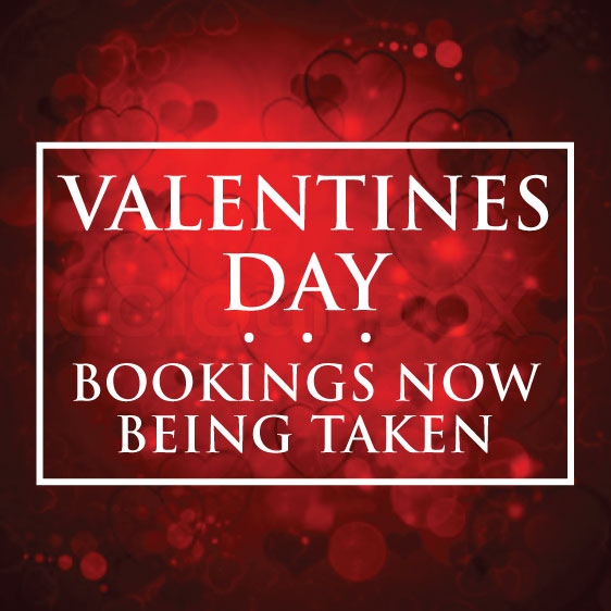 Valentines Day Bookings Now Being Taken